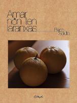 Amar non ten laranxas (Paco Souto)